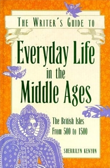 The Writer's Guide To Everyday Life In The Middle Ages