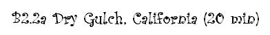 "Example reads ""B2.2a Dry Gulch, California (20 min)"""