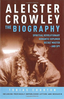 aleister-crowley-the-biography-spiritual-revolutionary-romantic-explorer-occult-master-and-spy