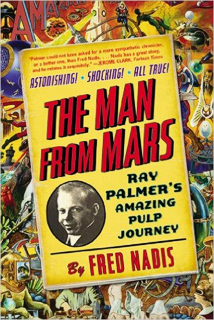 the-man-from-mars-ray-palmers-amazing-pulp-journey