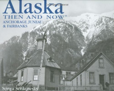 209-alaska-then-and-now