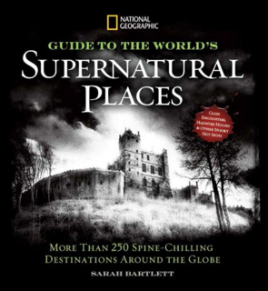569-national-geographic-guide-to-the-worlds-supernatural-places