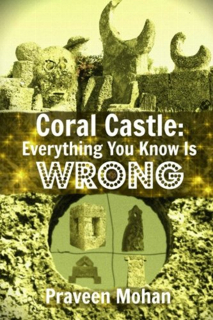 579-coral-castle-everything-you-know-is-wrong