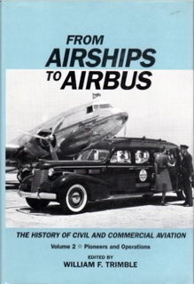 from-airships-to-airbus-the-history-of-civil-and-commercial-aviation-vol-2-pioneers-and-operations
