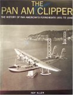 the-pan-am-clipper-the-history-of-pan-americans-flying-boats-1931-to-1946