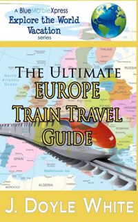 the-ultimate-europe-train-travel-guide