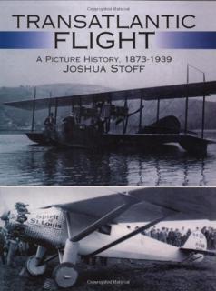 transatlantic-flight-a-picture-history-1873-1939