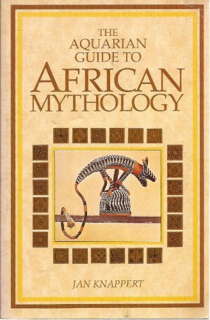 the-aquarian-guide-to-african-mythology
