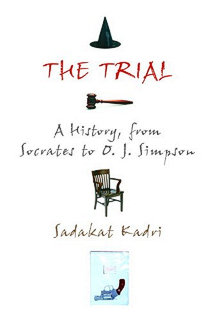 the-trial-a-history-from-socrates-to-o-j-simpson