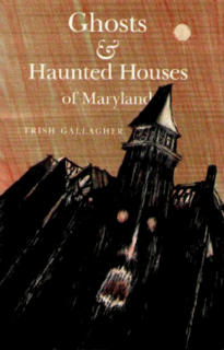 Ghosts & Haunted Houses of Maryland