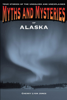Myths and Mysteries of Alaska