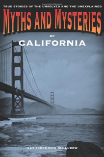 Myths and Mysteries of California