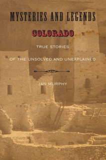 Myths and Mysteries of Colorado