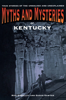 Myths and Mysteries of Kentucky