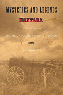 Myths and Mysteries of Montana