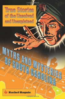 Myths and Mysteries of South Carolina