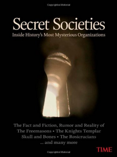 Secret Societies Inside History's Most Mysterious Organizations