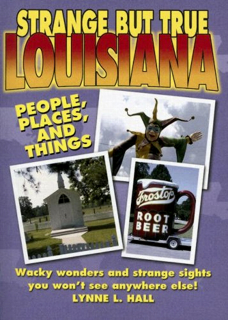 Strange But True Louisiana