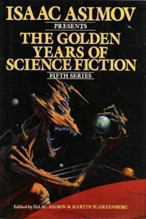 Isaac Asimov Presents the Golden Years of Science Fiction (Fifth Series)