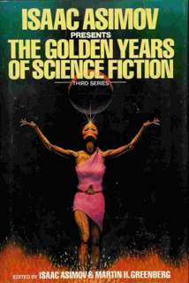 Isaac Asimov Presents the Golden Years of Science Fiction (Third Series)