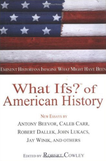 What Ifs of American History